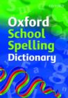 Image for The Oxford school spelling dictionary