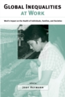 Image for Global inequalities at work: work's impact on the health of individuals, families, and societies