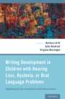Image for Writing development in children with hearing loss, dyslexia, or oral language problems: implications for assessment and instruction