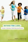 Image for Beyond the label: a guide to unlocking a child's educational potential