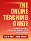 Image for The Online Teaching Guide : A Handbook of Attitudes, Strategies, and Techniques for the Virtual Classroom