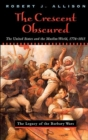 Image for The Crescent Obscured : United States and the Muslim World, 1776-1815