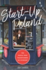 Image for Start-up poland: the people who transformed an economy