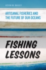 Image for Fishing Lessons: Artisanal Fisheries and the Future of Our Oceans
