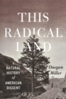 Image for This radical land: a natural history of American dissent