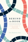 Image for Behind the Book: Eleven Authors on Their Path to Publication