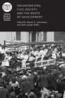 Image for Organizations, Civil Society, and the Roots of Development