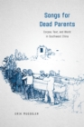 Image for Songs for dead parents: corpse, text, and world in Southwest China
