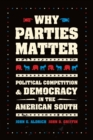 Image for Why parties matter: political competition and democracy in the American South