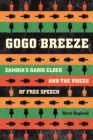 Image for Gogo breeze: Zambia's radio elder and the voices of free speech