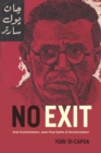 Image for No exit: Arab existentialism, Jean-Paul Sartre, and decolonization