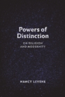 Image for Powers of Distinction: On Religion and Modernity