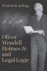 Image for Oliver Wendell Holmes Jr. and Legal Logic