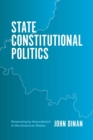 Image for State Constitutional Politics: Governing by Amendment in the American States