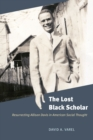 Image for The lost black scholar: resurrecting Allison Davis in American social thought