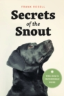 Image for Secrets of the snout: the dog's incredible nose