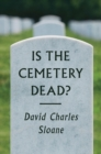 Image for Is the cemetery dead?