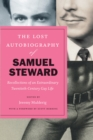 Image for The lost autobiography of Samuel Steward: recollections of an extraordinary twentieth-century gay life