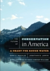 Image for The future of conservation in America: a chart for rough water