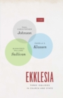 Image for Ekklesia: three inquiries in church and state