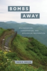 Image for Bombs Away: Militarization, Conservation, and Ecological Restoration