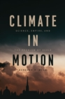 Image for Climate in Motion: Science, Empire, and the Problem of Scale