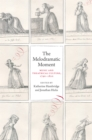 Image for The Melodramatic Moment: Music and Theatrical Culture, 1790-1820