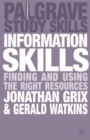 Image for Information skills  : finding and using the right resources