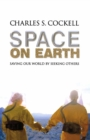 Image for Space on Earth: saving our world by seeking others
