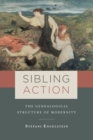 Image for Sibling Action: The Genealogical Structure of Modernity
