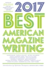 Image for Best American Magazine Writing 2017