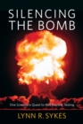 Image for Silencing the bomb: one scientist's quest to halt nuclear testing