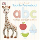Image for Sophie peekaboo! abc  : fun flaps, plus touch and feel!
