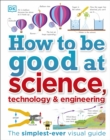 Image for How to be good at science, technology & engineering