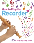 Image for How to play the recorder: a step-by-step guide