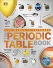 Image for The periodic table book  : a visual encyclopedia of the elements