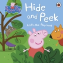 Image for Hide and peek  : a lift-the-flap book