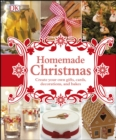 Image for Homemade Christmas: create your own gifts, cards, decorations, and recipes.