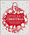 Image for Supercraft Christmas: craft your way through more than 40 festive projects.