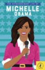Image for Extraordinary life of Michelle Obama