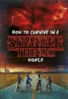 Image for How to survive in a Stranger Things world