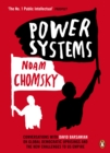 Image for Power systems: conversations with David Barsamian on global democratic uprisings and the new challenges to US empire