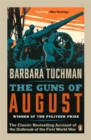 Image for The guns of August  : the classic bestselling account of the outbreak of the First World War