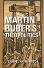 Image for Martin Buber's theopolitics