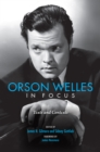 Image for Orson Welles in focus: texts and contexts