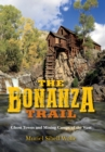 Image for Bonanza Trail: Ghost Towns and Mining Camps of the West
