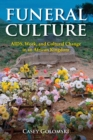Image for Funeral culture: AIDS, work, and cultural change in an African kingdom