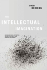 Image for Intellectual Imagination: Knowledge and Aesthetics in North Atlantic and African Philosophy