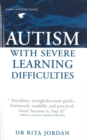 Image for Autism With Severe Learning Difficulties: A Guide for Parents and Professionals