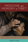 Image for Medicine on the margins: memory, agency, and reform in Tibet